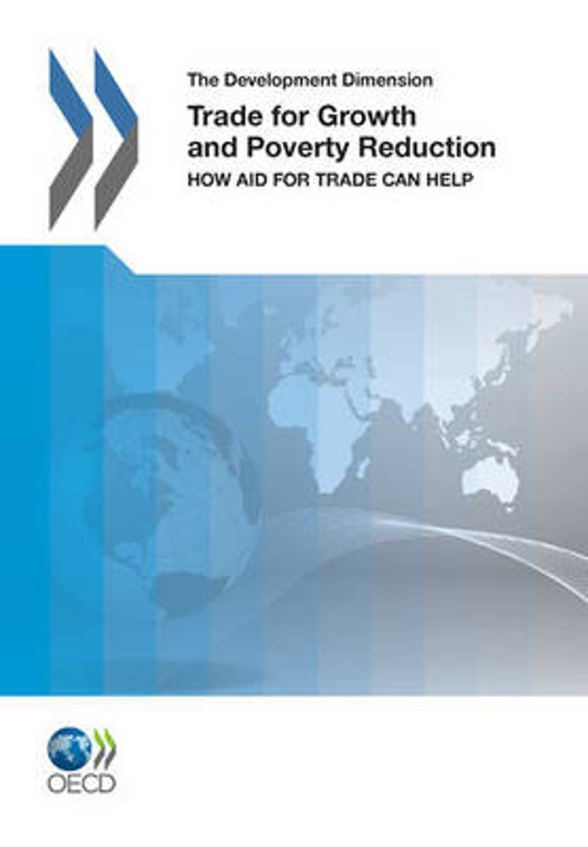 The Development Dimension Trade for Growth and Poverty Reduction