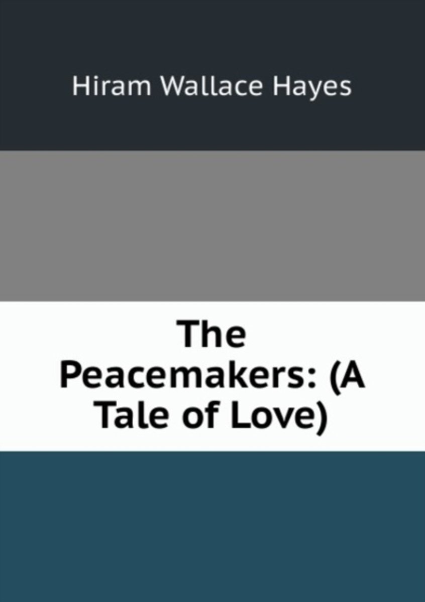 The Peacemakers: (A Tale of Love)