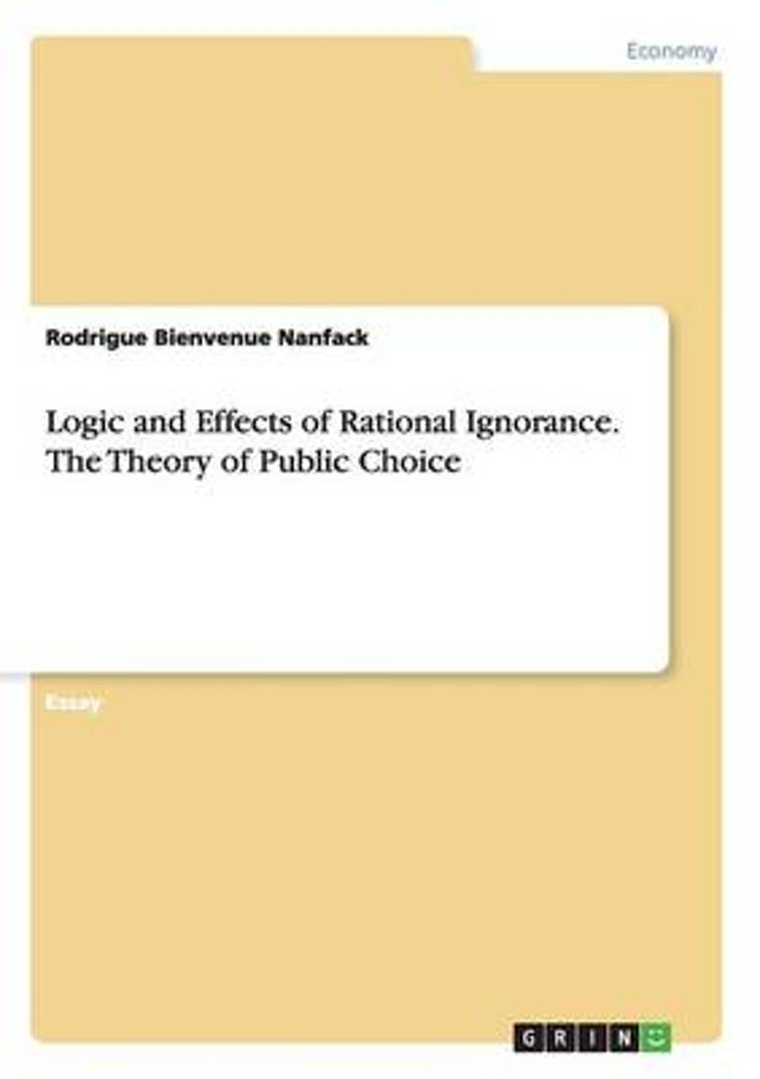 Logic and Effects of Rational Ignorance. the Theory of Public Choice