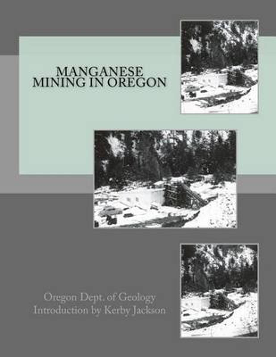 Manganese Mining in Oregon