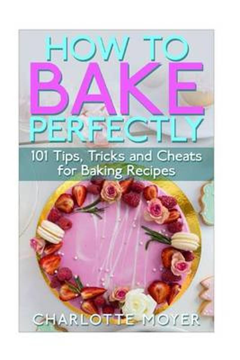 How to Bake Perfectly
