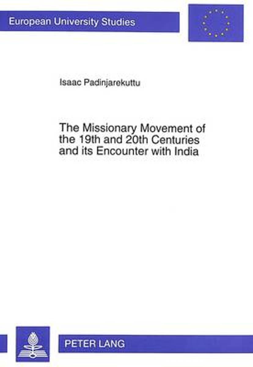 Missionary Movement of the 19th and 20th Centuries and Its Encounter with India