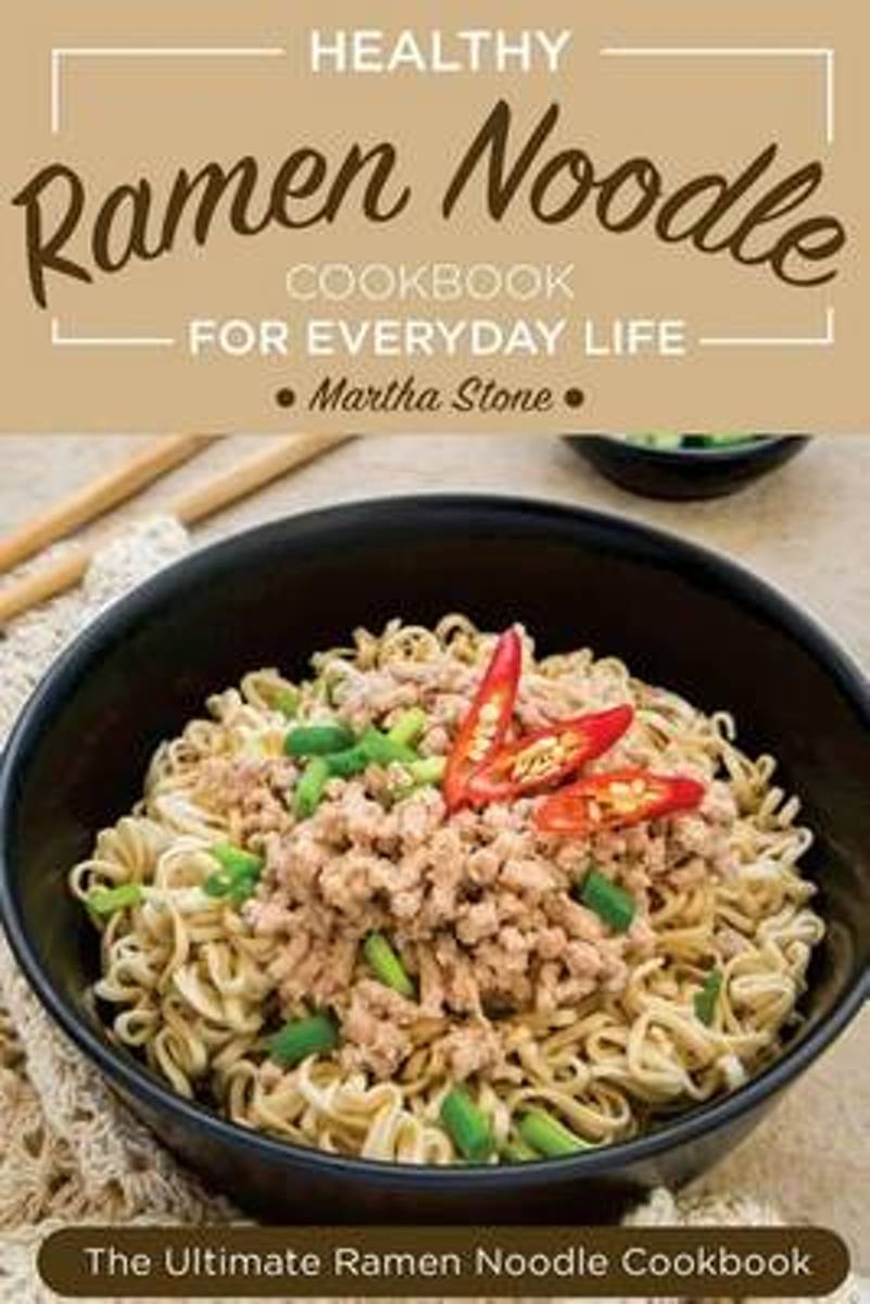 Healthy Ramen Noodle Cookbook for Everyday Life