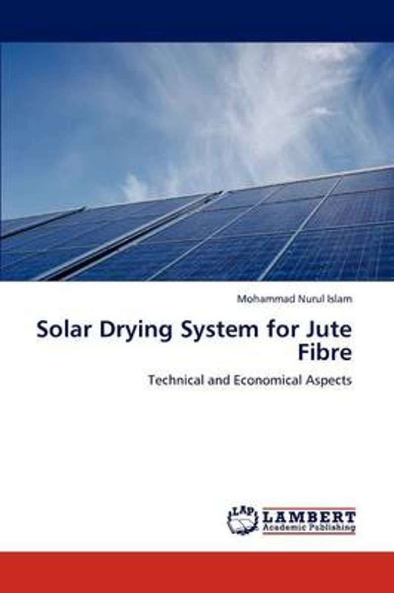 Solar Drying System for Jute Fibre