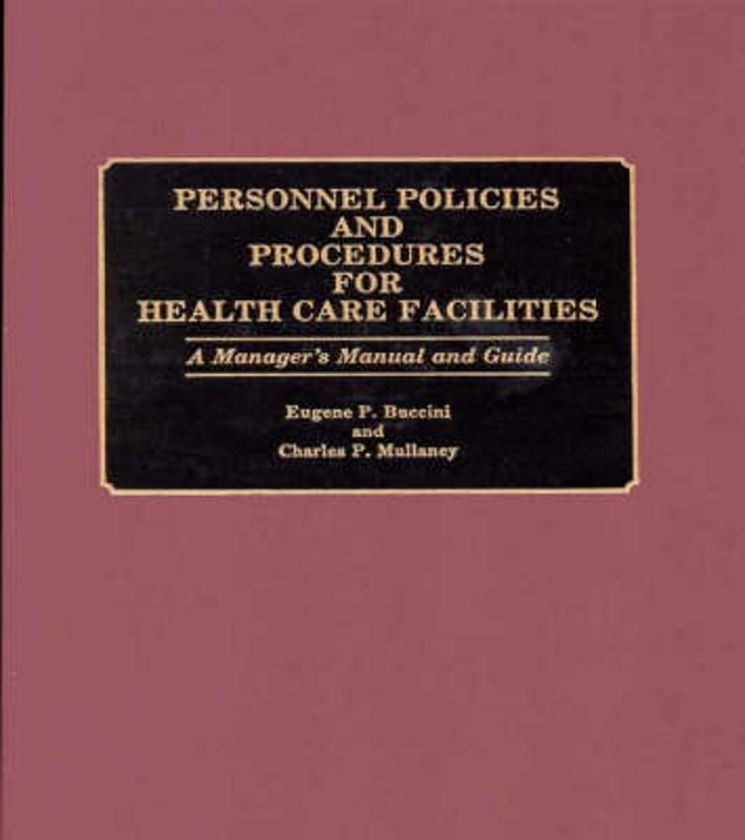 Personnel Policies and Procedures for Health Care Facilities