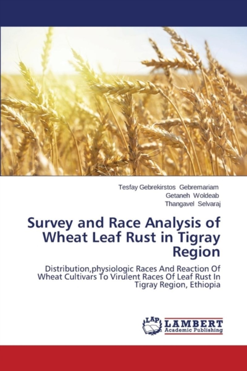 Survey and Race Analysis of Wheat Leaf Rust in Tigray Region