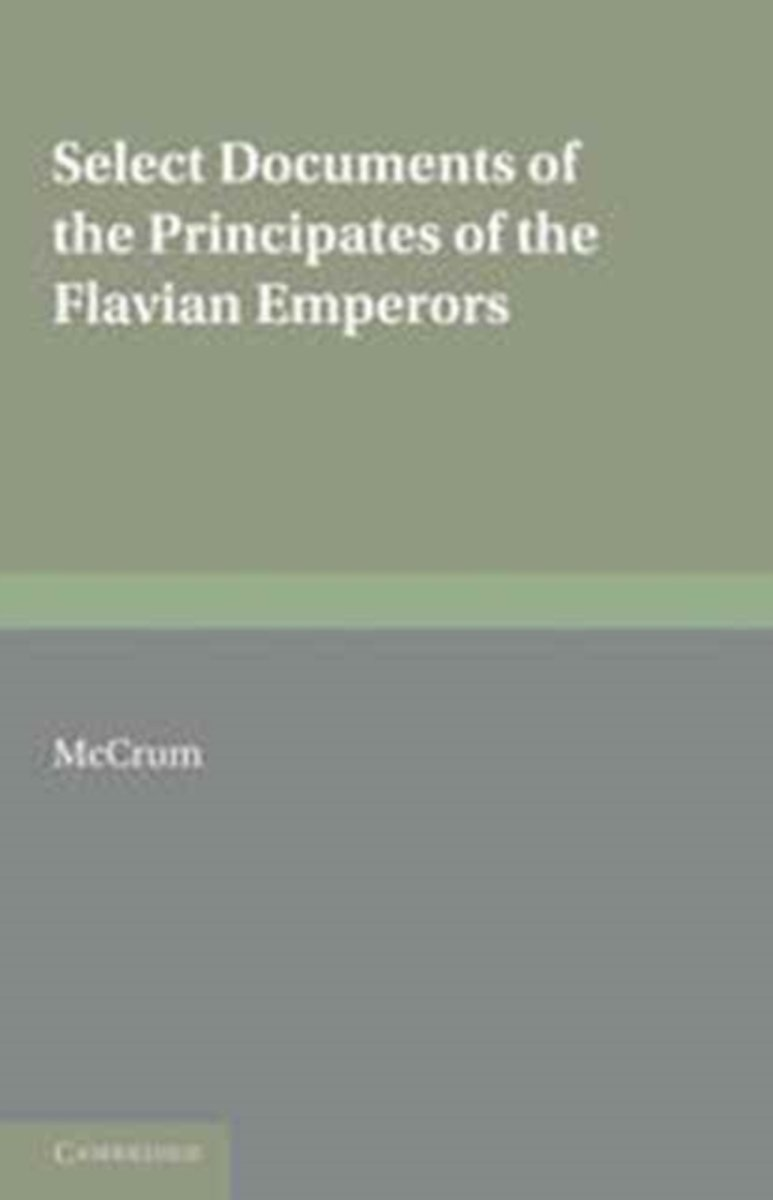 Select Documents of the Principates of the Flavian Emperors