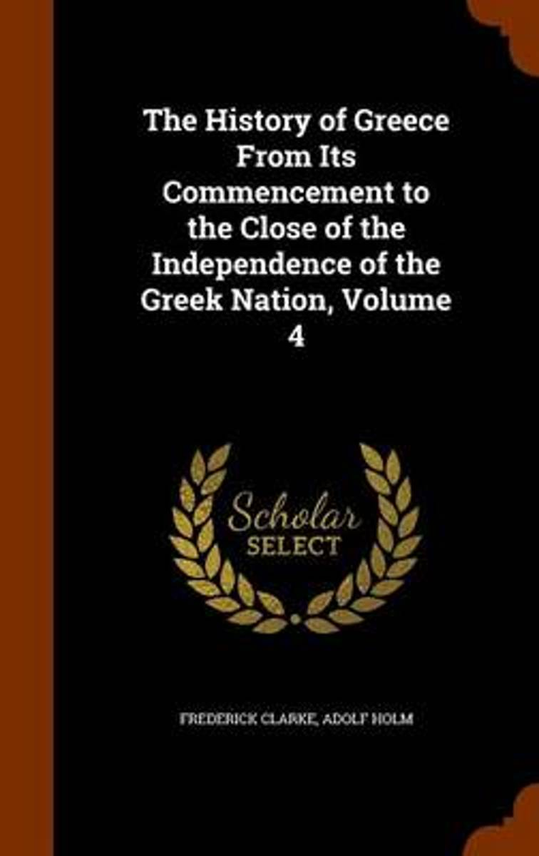 The History of Greece from Its Commencement to the Close of the Independence of the Greek Nation; Volume 4