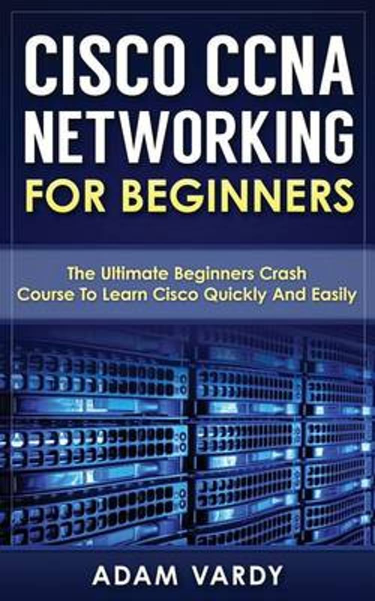 Cisco CCNA Networking for Beginners