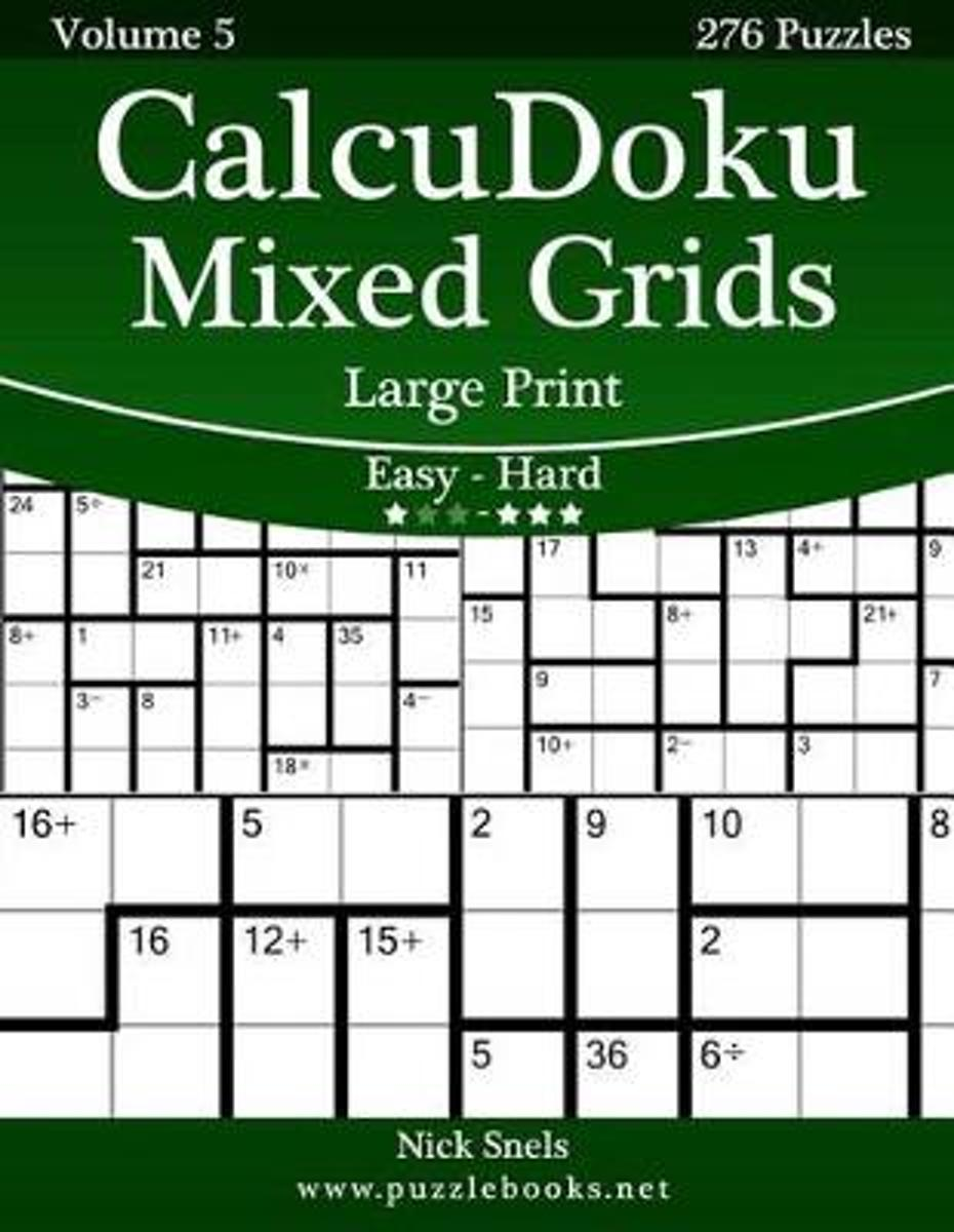Calcudoku Mixed Grids Large Print - Easy to Hard - Volume 5 - 276 Puzzles