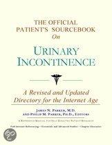 The Official Patient's Sourcebook on Urinary Incontinence