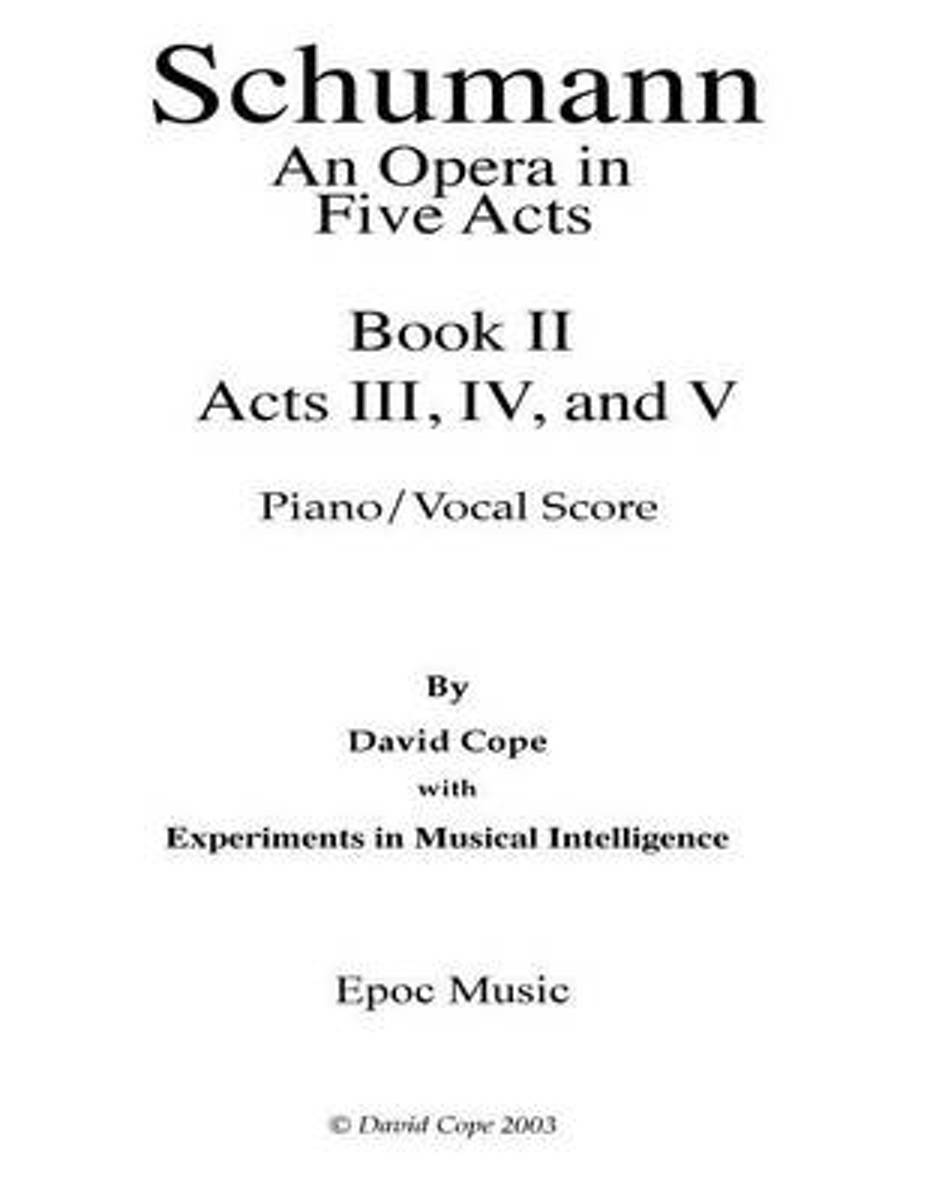 Schumann (an Opera in Five Acts) Piano/Vocal Score - Book 1i