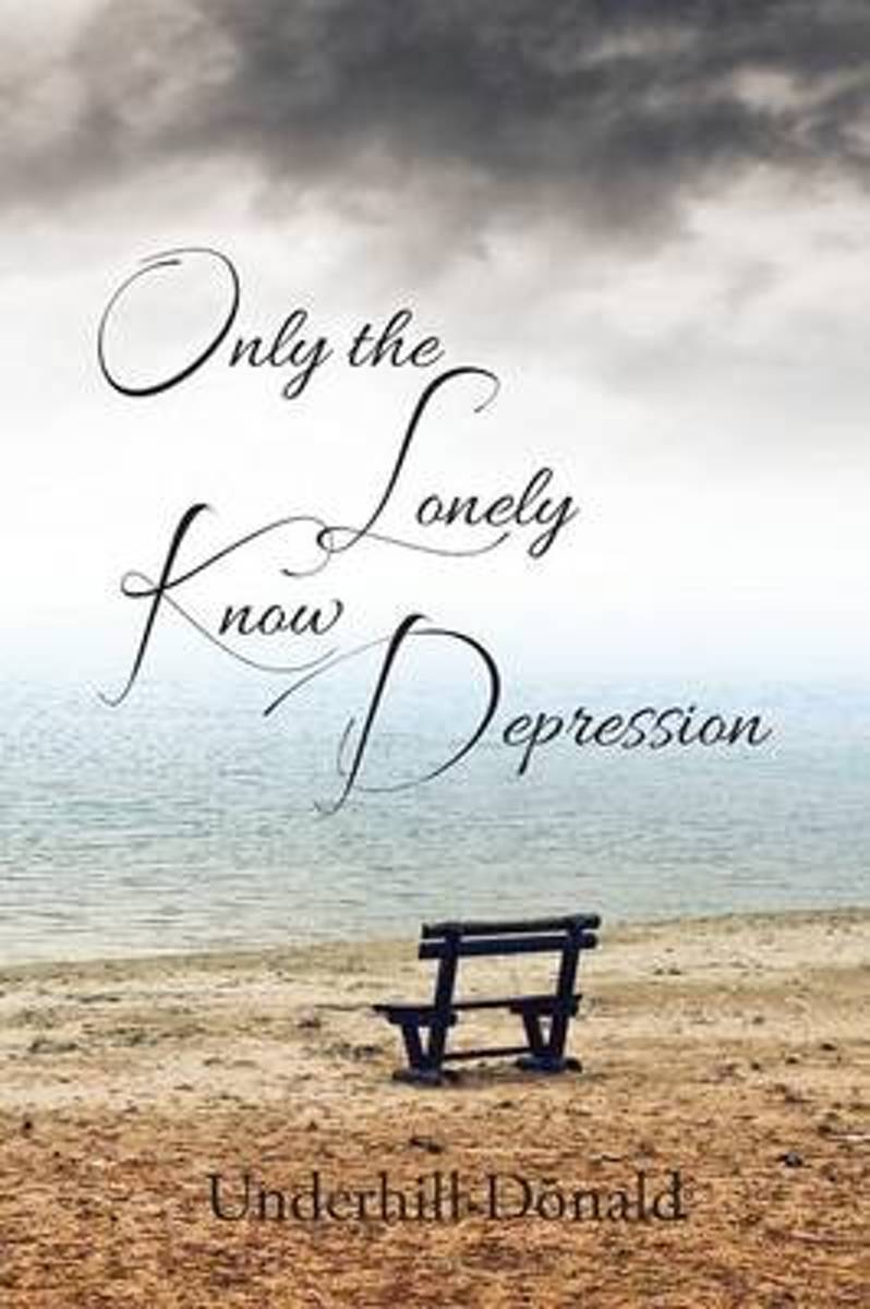 Only the Lonely Know Depression