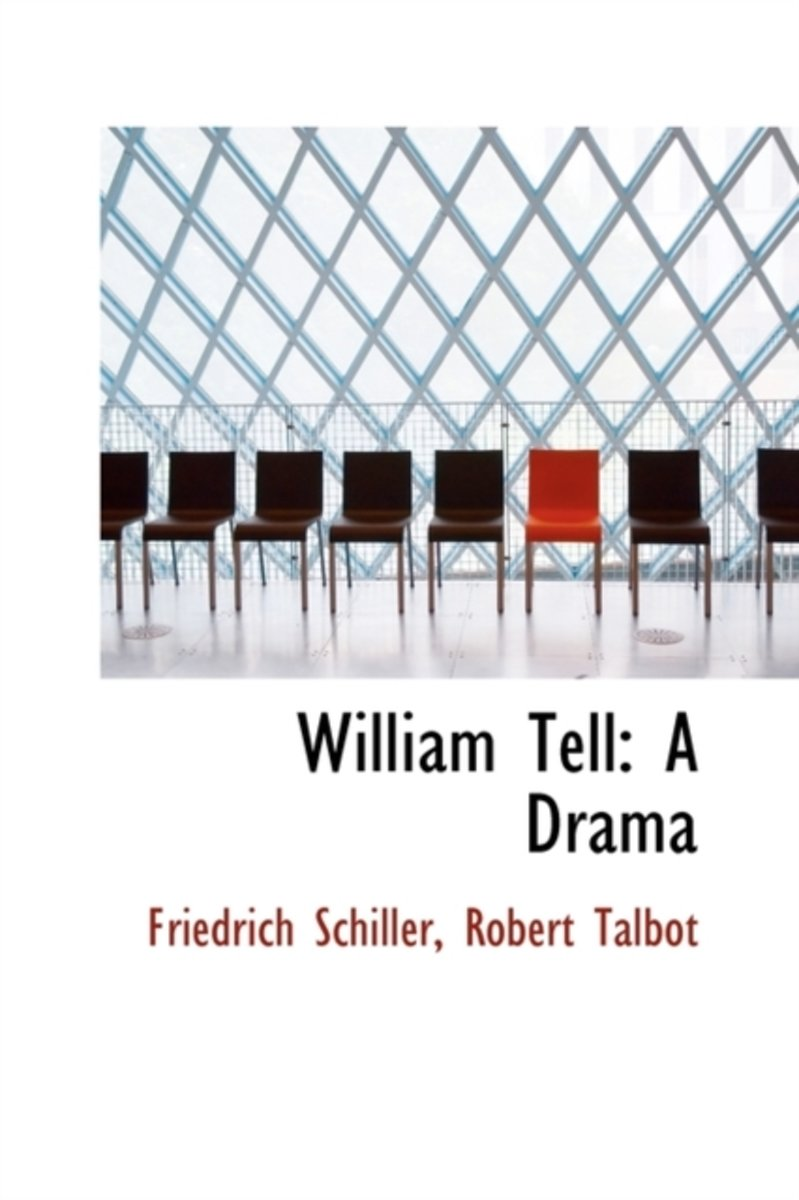 William Tell, a Drama