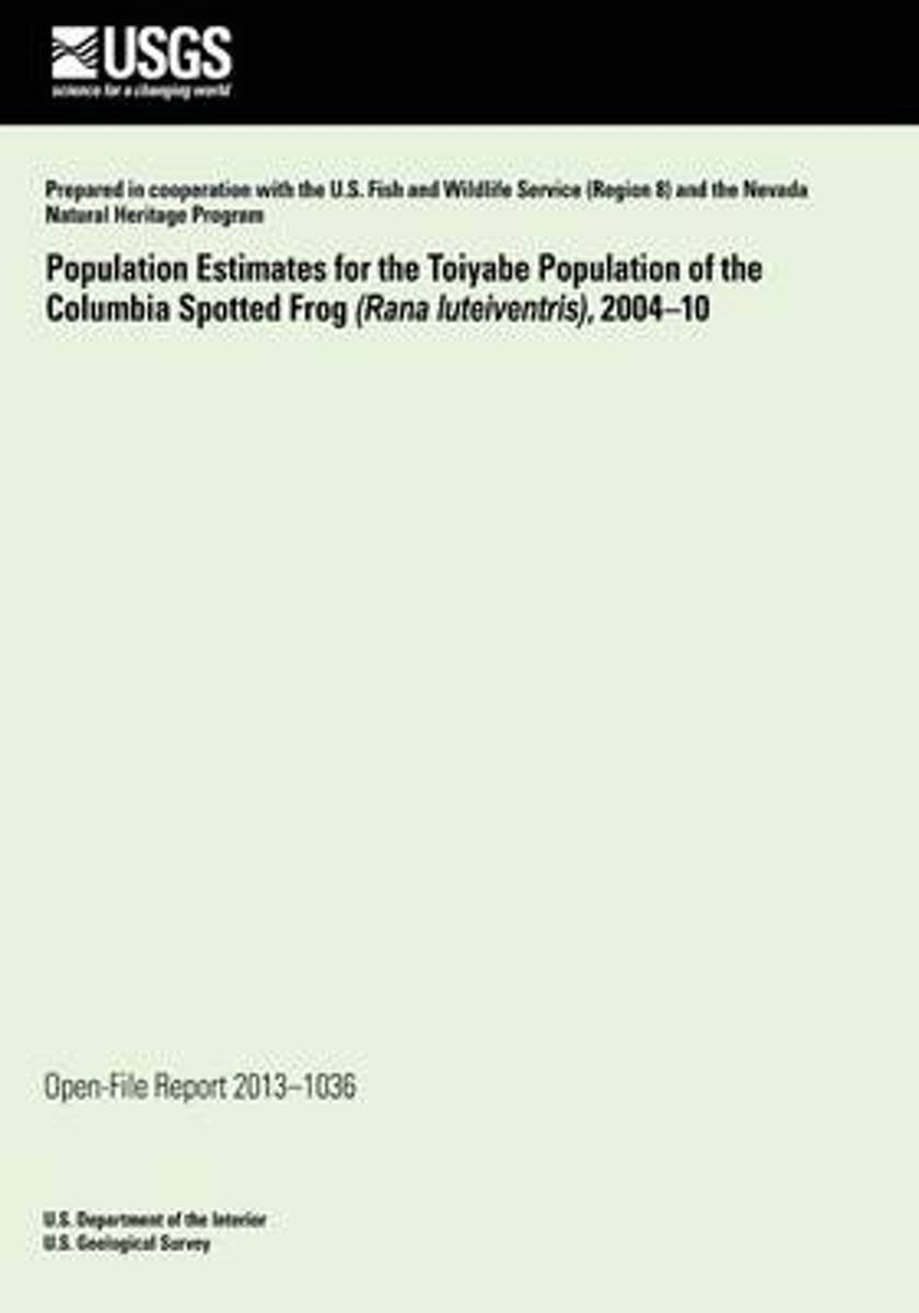 Population Estimates for the Toiyabe Population of the Columbia Spotted Frog (Rana Luteiventris), 2004?10