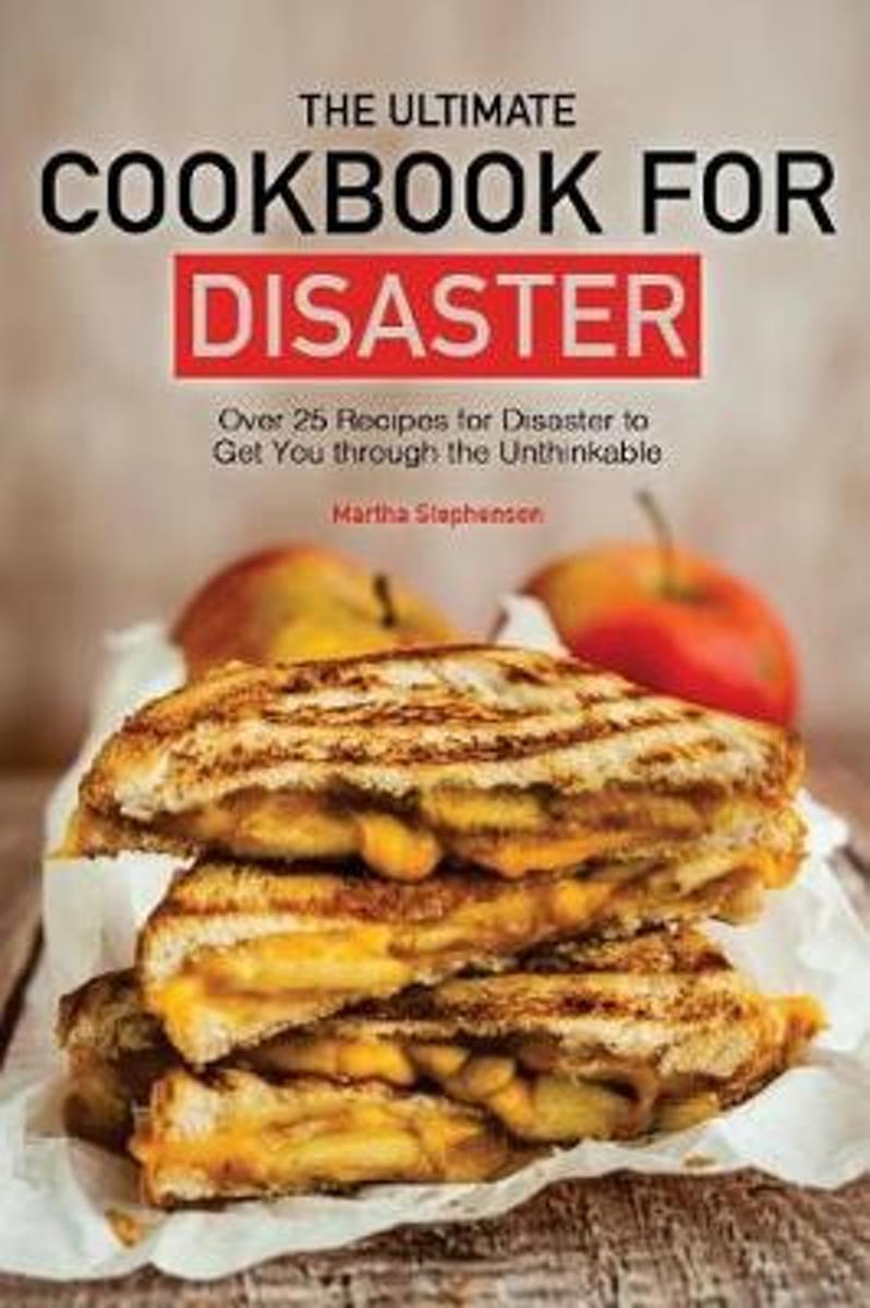 The Ultimate Cookbook for Disaster