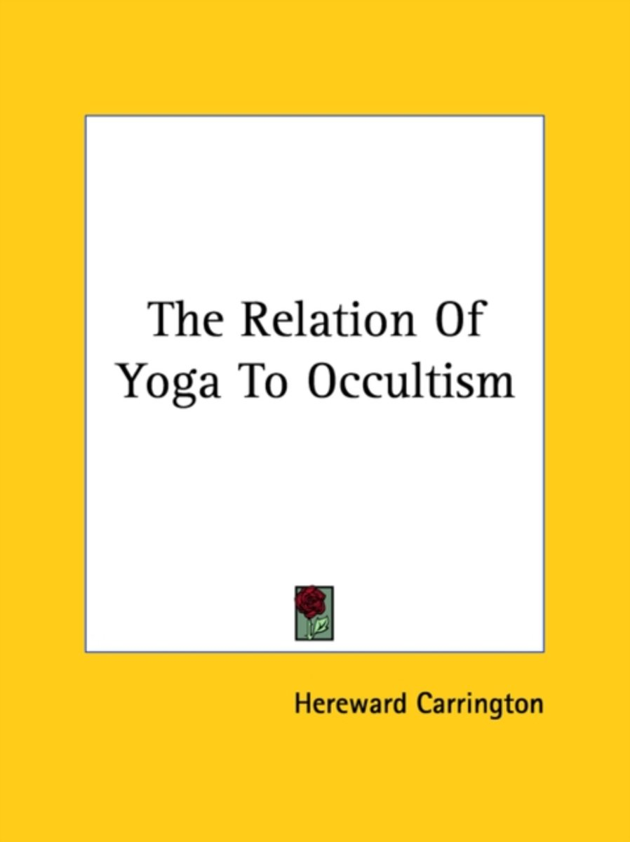 The Relation of Yoga to Occultism