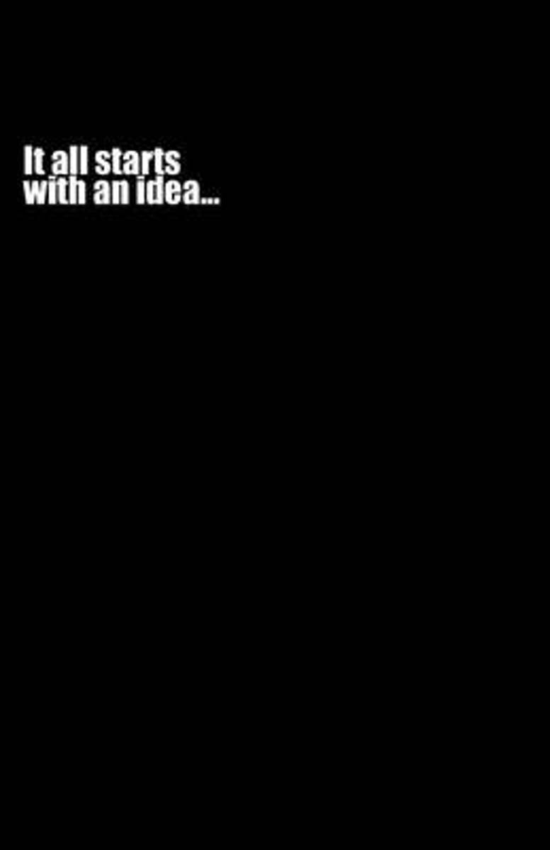 It All Starts with an Idea... (Notebook)