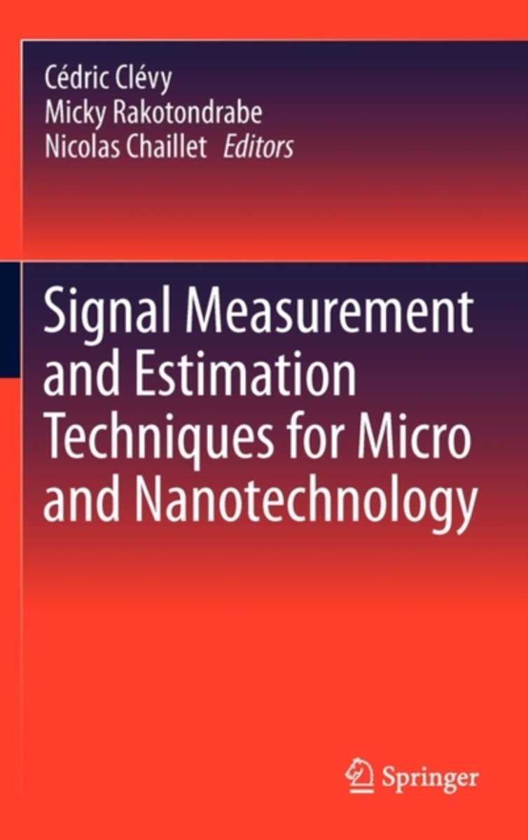 Signal Measurement and Estimation Techniques for Micro and Nanotechnology