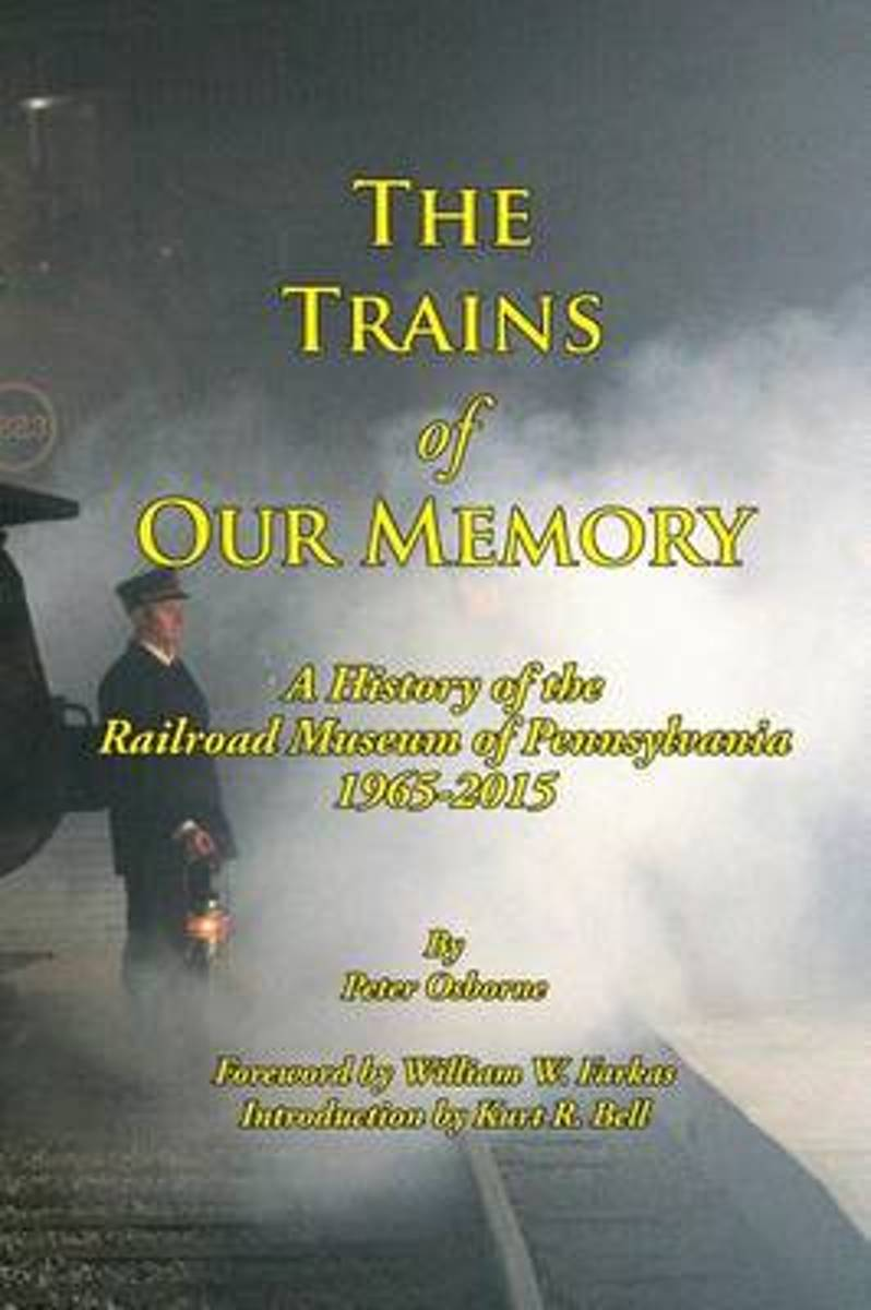 The Trains of Our Memory