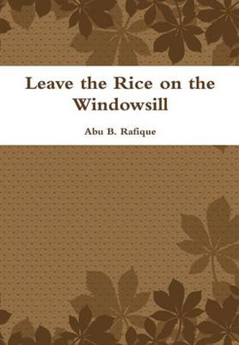 Leave the Rice on the Windowsill