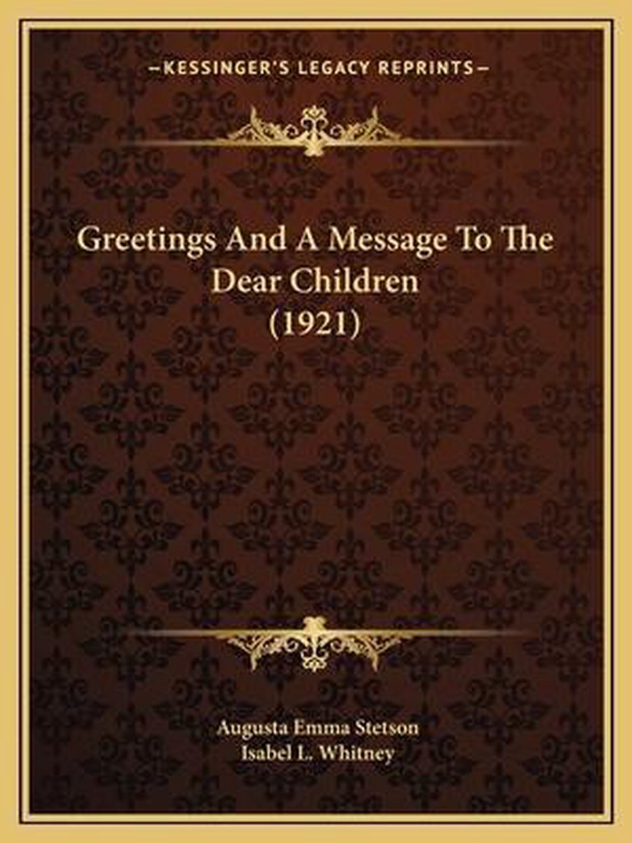 Greetings and a Message to the Dear Children (1921)