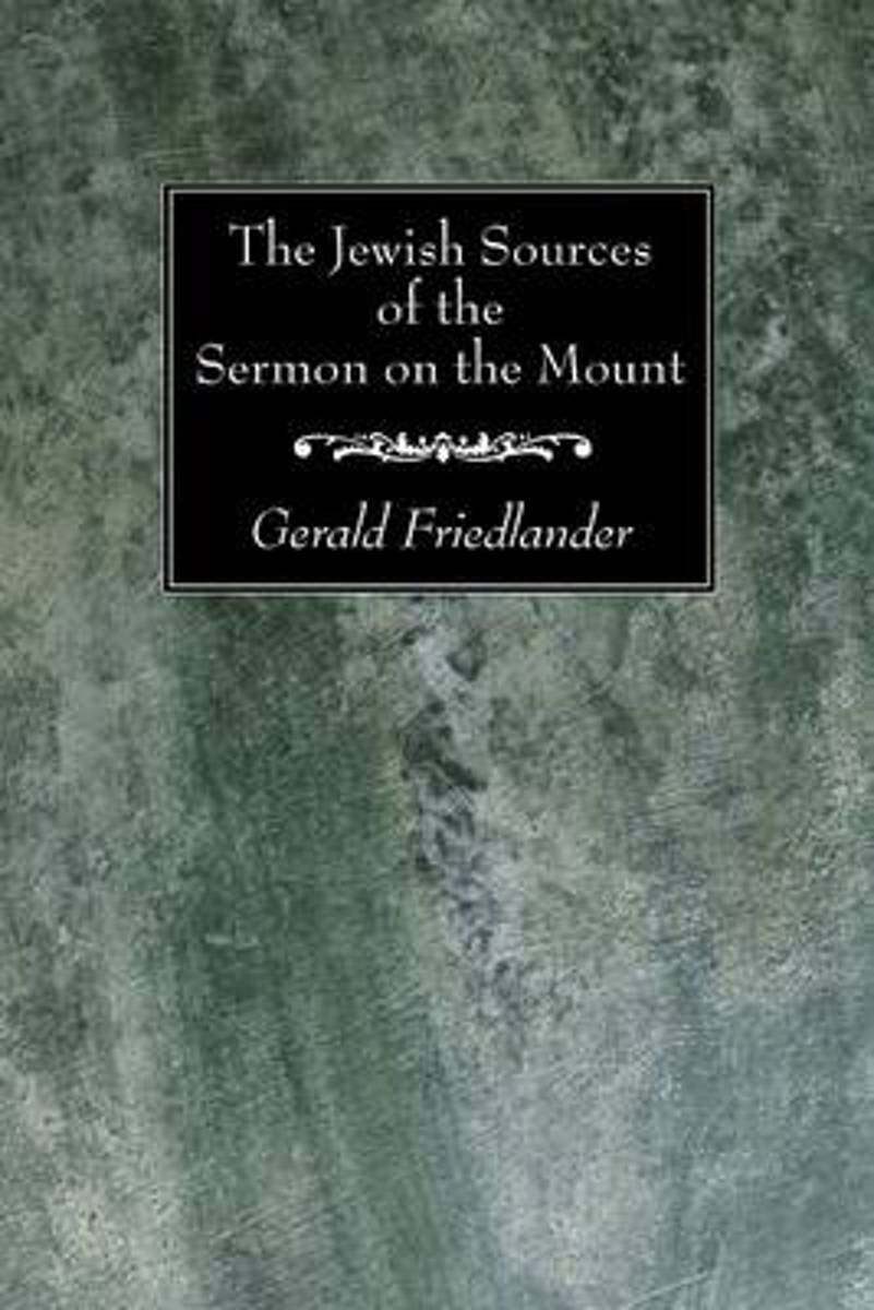 The Jewish Sources of the Sermon on the Mount