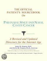The Official Patient's Sourcebook on Paranasal Sinus and Nasal Cavity Cancer