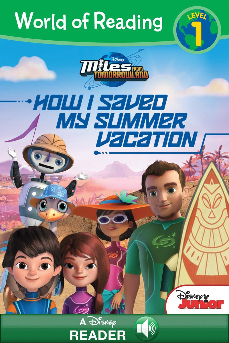 World of Reading: Miles from Tomorrowland: How I Saved My Summer Vacation
