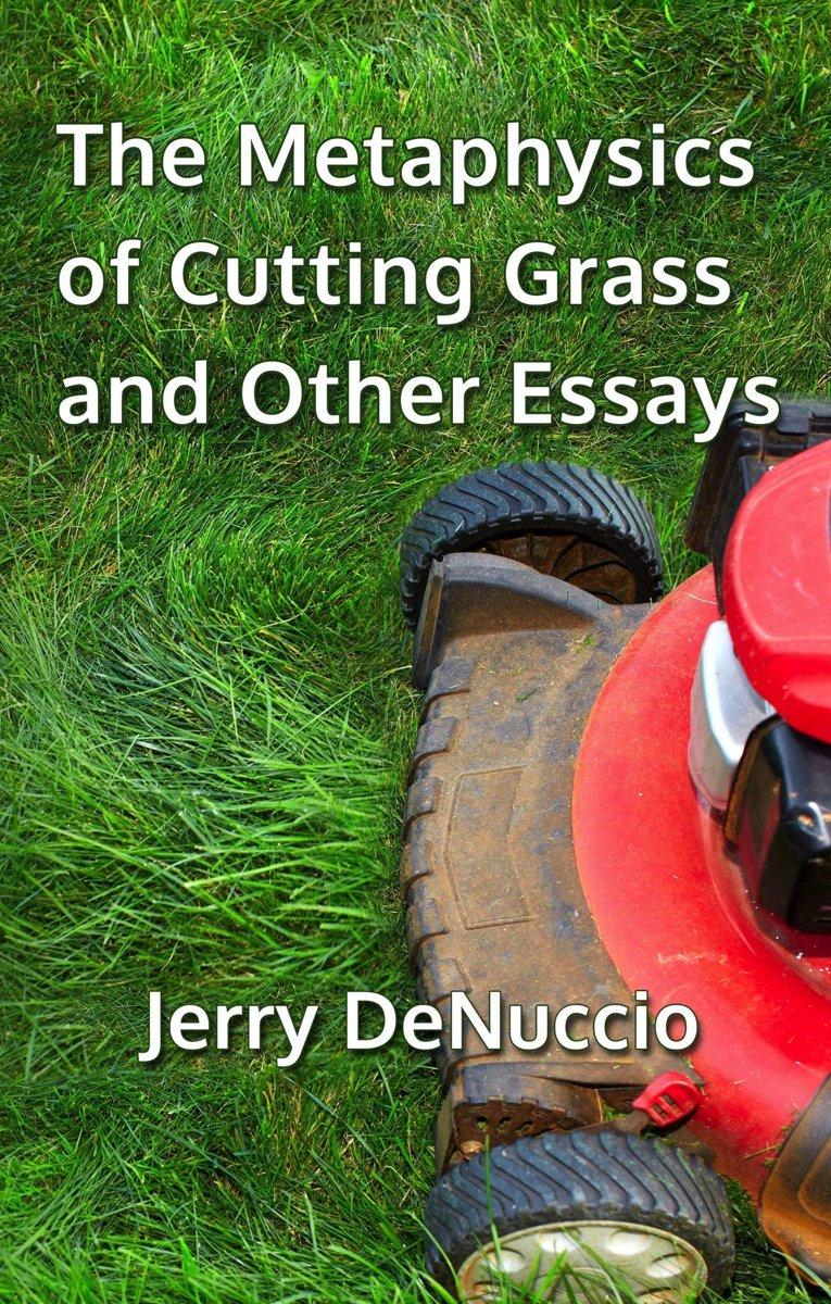 The Metaphysics of Cutting Grass and Other Essays