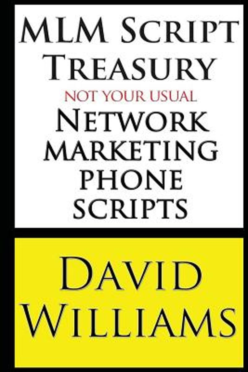 MLM Script Treasury Not Your Usual Network Marketing Phone Scripts