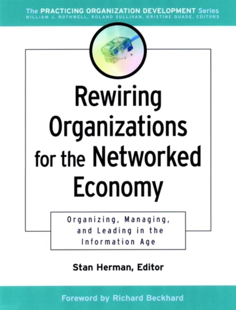 Rewiring Organizations for the Networked Economy