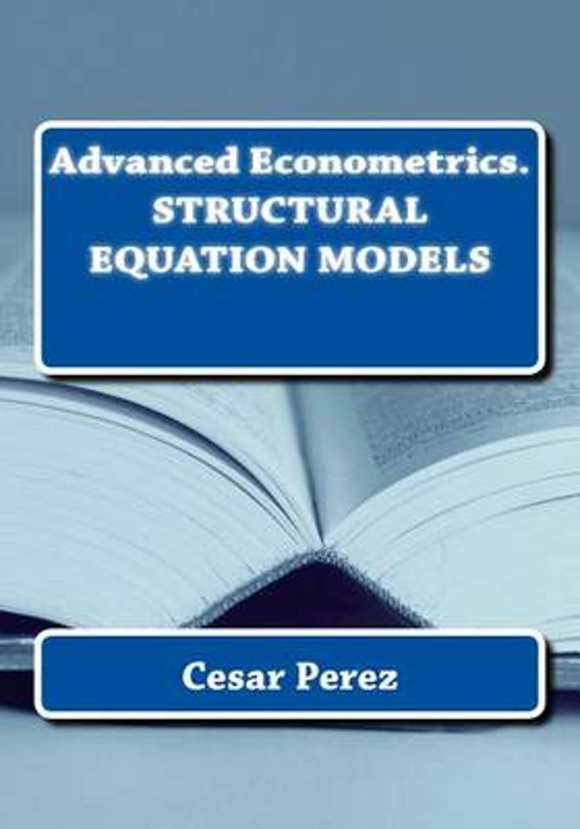 Advanced Econometrics. Structural Equation Models