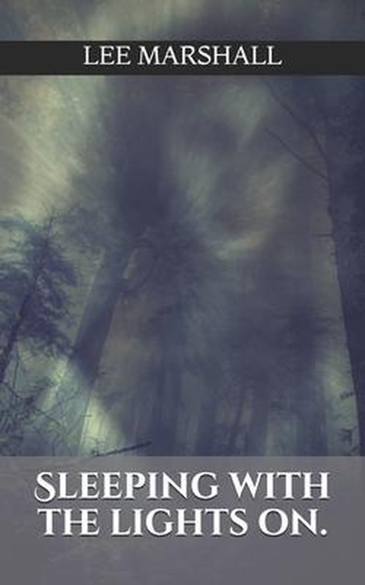 Sleeping with the lights on.: chilling tales of twisted horror
