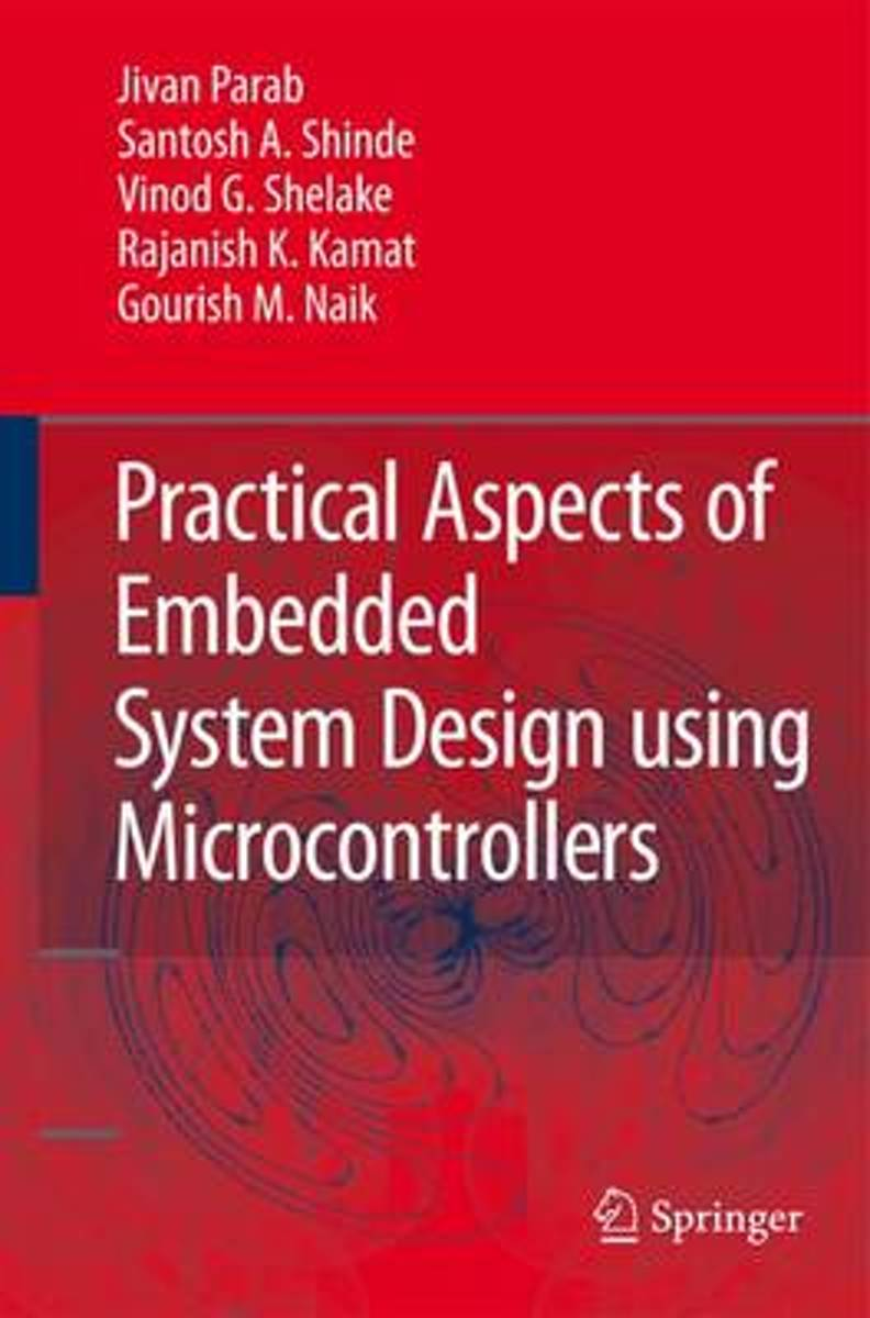 Practical Aspects of Embedded System Design using Microcontrollers