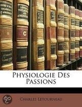 Physiologie Des Passions