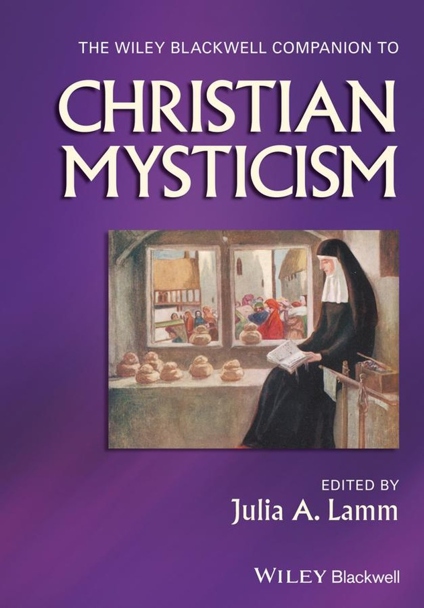 The Wiley-Blackwell Companion to Christian Mysticism