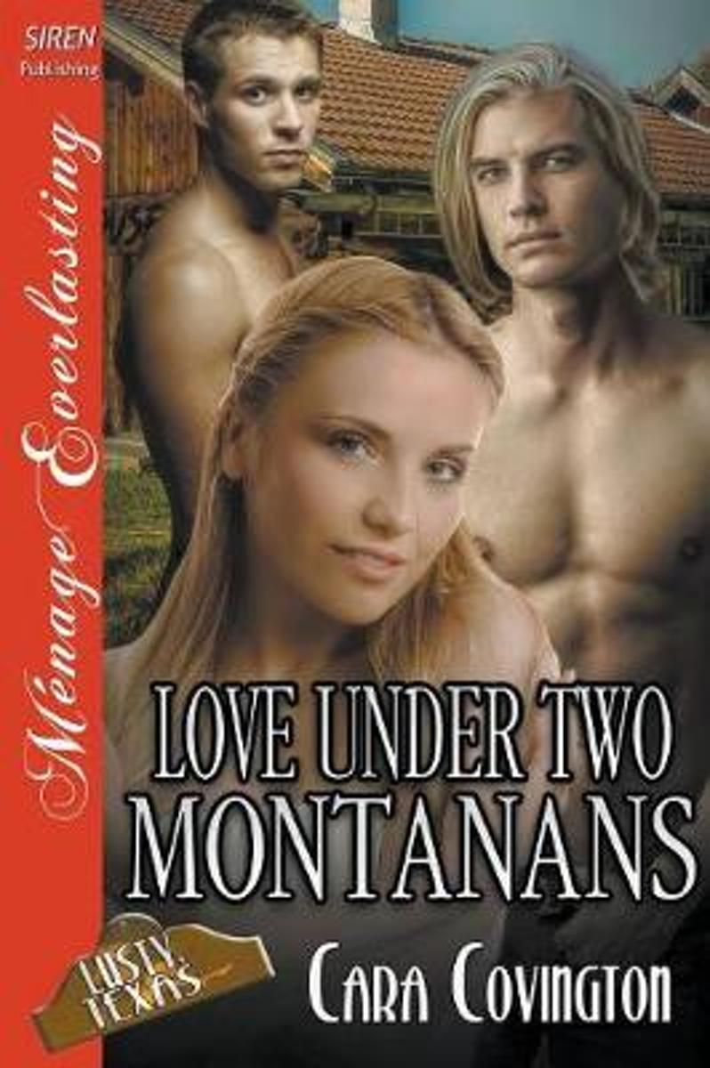 Love Under Two Montanans [the Lusty, Texas Collection] (Siren Publishing Menage Everlasting)