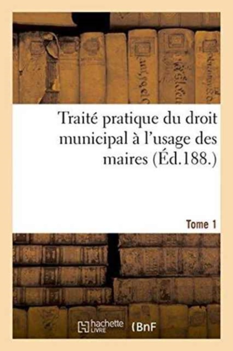 Trait� Pratique Du Droit Municipal T1