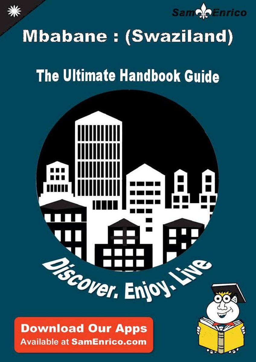 Ultimate Handbook Guide to Mbabane : (Swaziland) Travel Guide