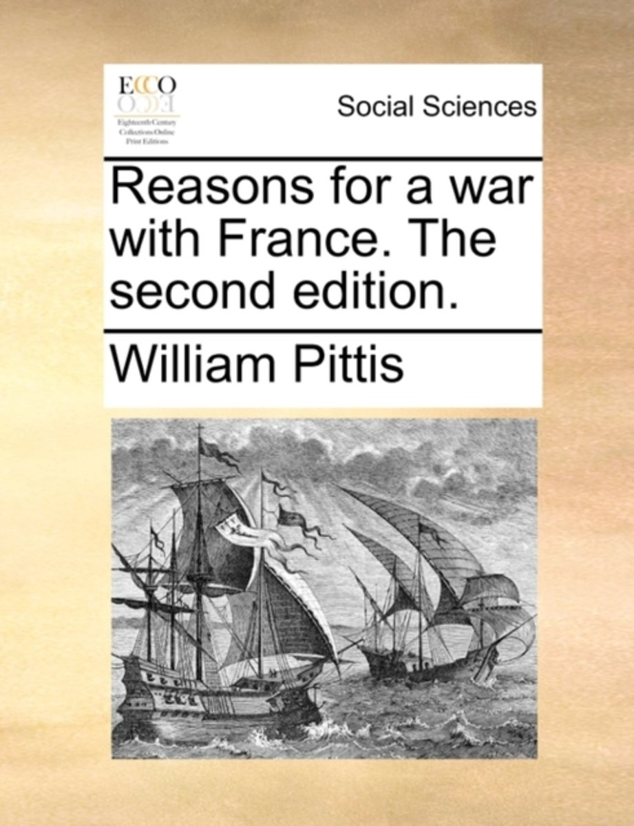 Reasons for a War with France. the Second Edition
