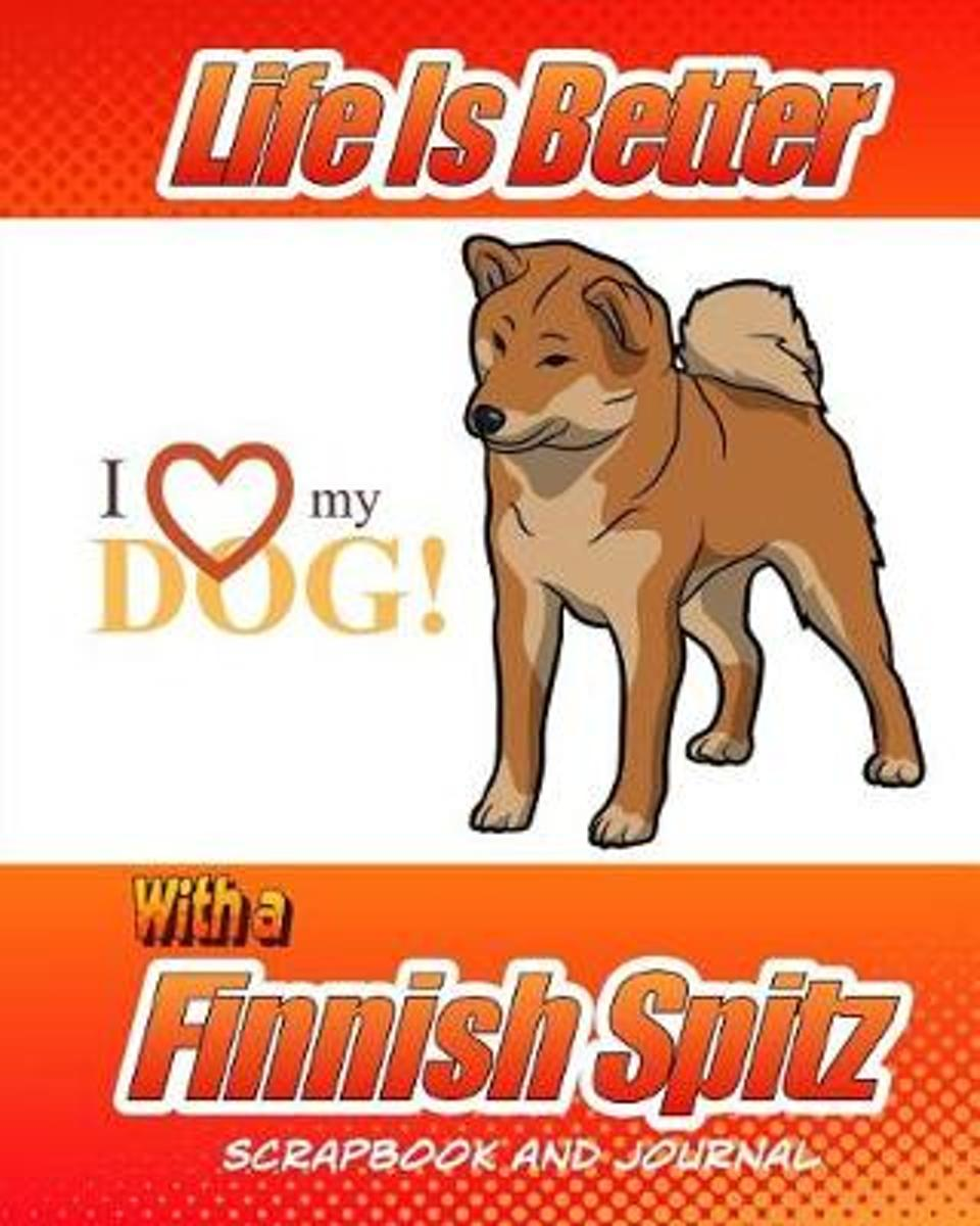 Life Is Better with a Finnish Spitz Scrapbook and Journal