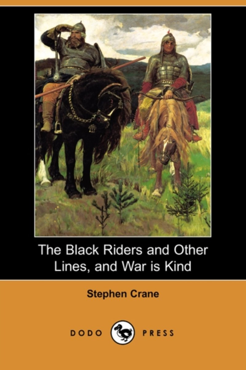 The Black Riders and Other Lines, and War Is Kind (Dodo Press)