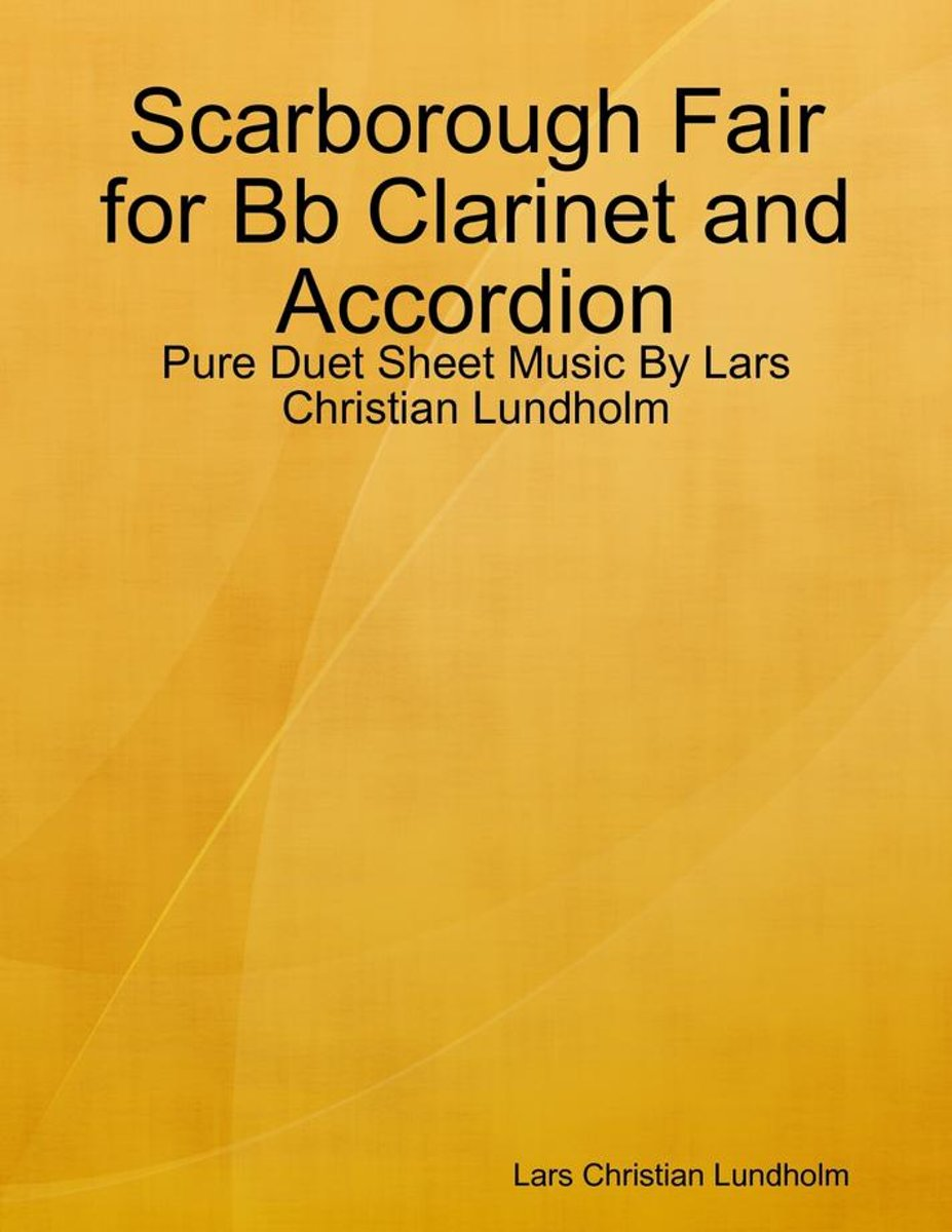 Scarborough Fair for Bb Clarinet and Accordion - Pure Duet Sheet Music By Lars Christian Lundholm