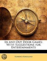 in and Out Door Games: with Suggestions for Entertainments