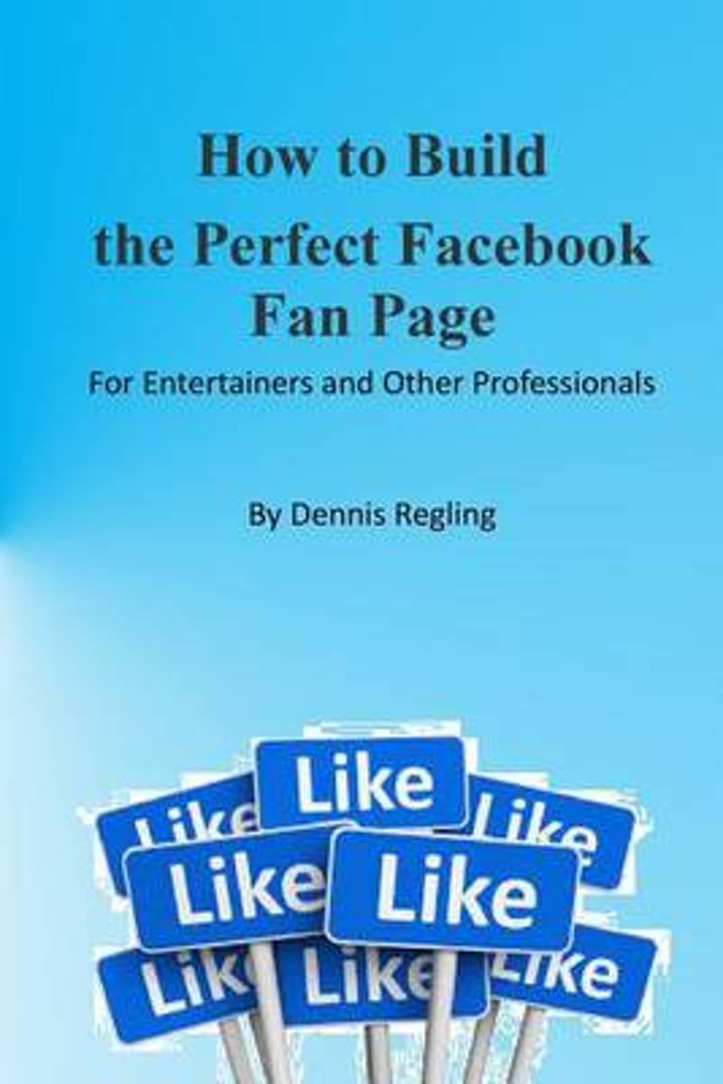 How to Build the Perfect Facebook Fan Page