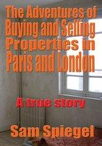 The Adventures Of Buying And Selling Properties In Paris And London