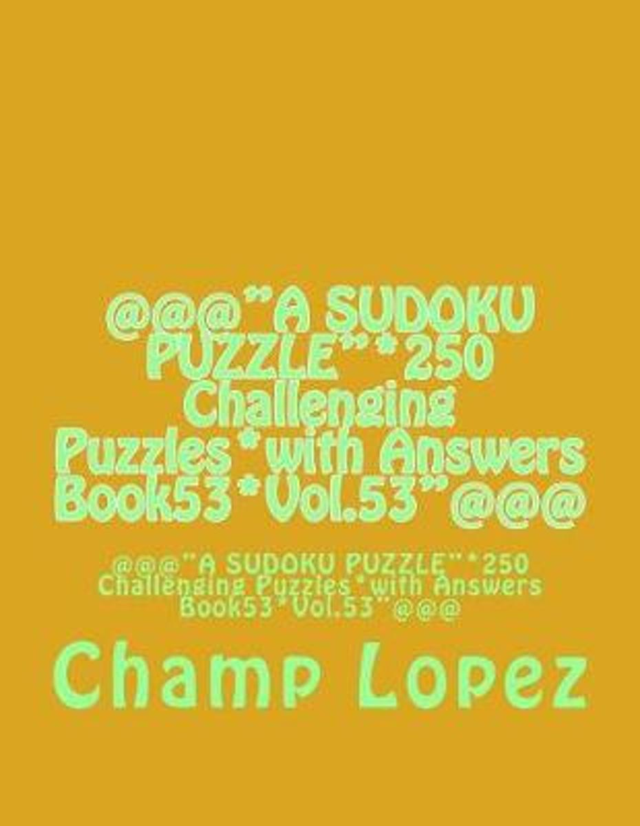 @@@A Sudoku Puzzle*250 Challenging Puzzles*with Answers Book53*vol.53@@@