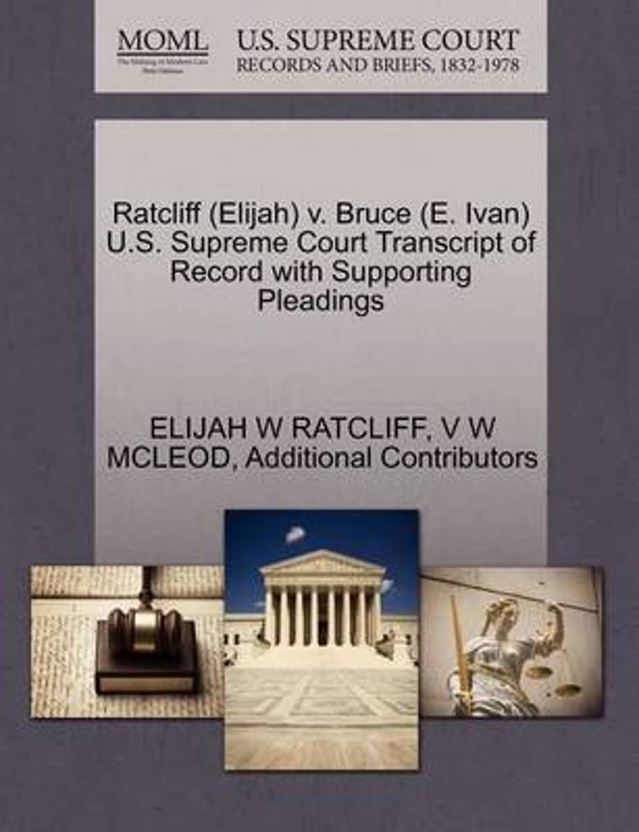 Ratcliff (Elijah) V. Bruce (E. Ivan) U.S. Supreme Court Transcript of Record with Supporting Pleadings