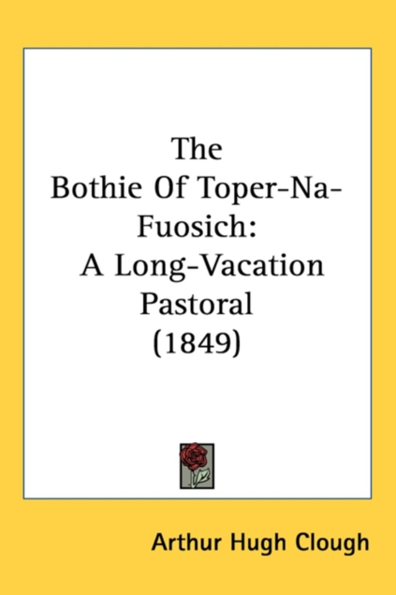 The Bothie Of Toper-Na-Fuosich